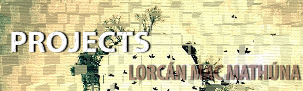 Projects of Lorcán Mac Mathúna